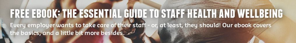 Free ebook: The Essential Guide to Staff Health and Wellbeing  Every employer wants to take care of their staff - or, at least, they should!  Our ebook covers the basics, and a little bit more besides.