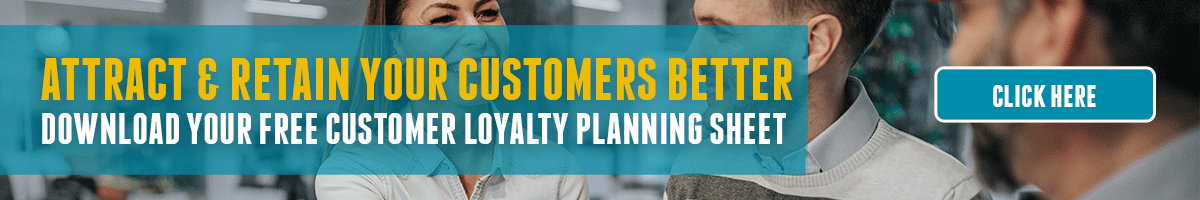 Download Your Free Customer Loyalty Planning Sheet